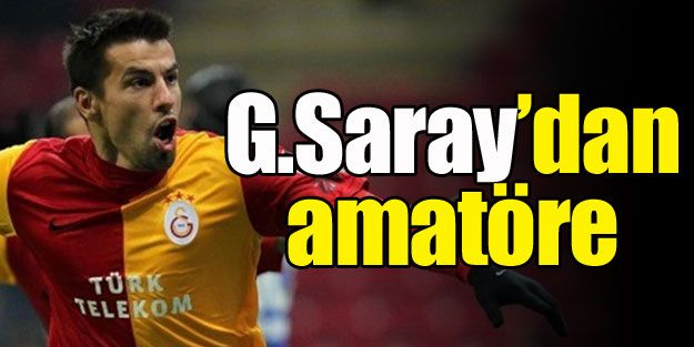G.Saray'dan amatöre..