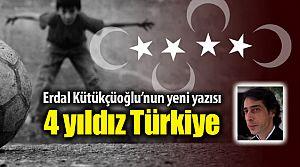 """""""4 yıldız Türkiye"""""""