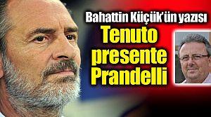 "Bahattin Küçük'ün yazısı: ""Tenuto presente Prandelli"""