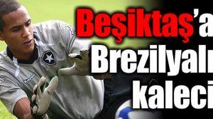 Beşiktaş'a Brezilyalı kaleci