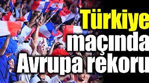 Türkiye maçında Avrupa rekoru!