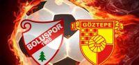 Boluspor Göztepe maçı ne zaman saat kaçta...