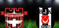 Gaziantepspor - Beşiktaş maçı saat...