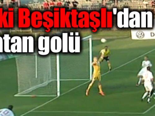 Eski Beşiktaşlı'dan Zlatan golü!